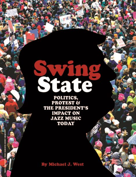 Swing State: Politics, Protest & the President's Impact on Jazz Music Today