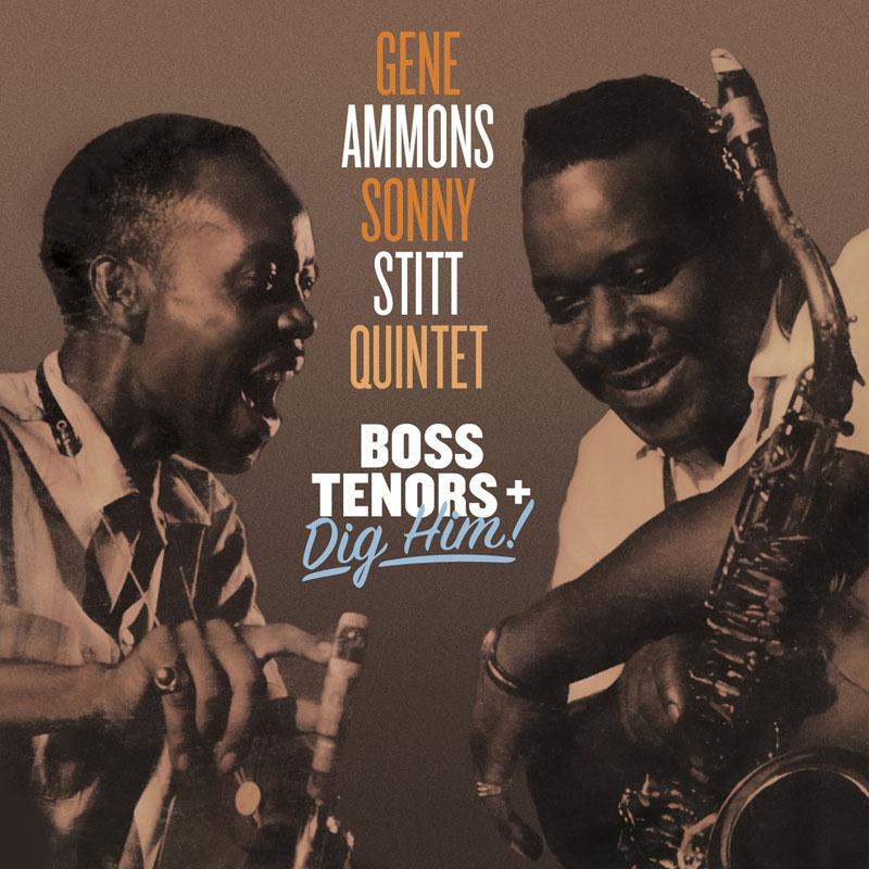 """Gene Ammons/Sonny Stitt Quintet: """"Boss Tenors + Dig Him!"""""""