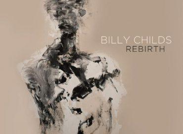 Billy Childs: Rebirth (Mack Avenue)