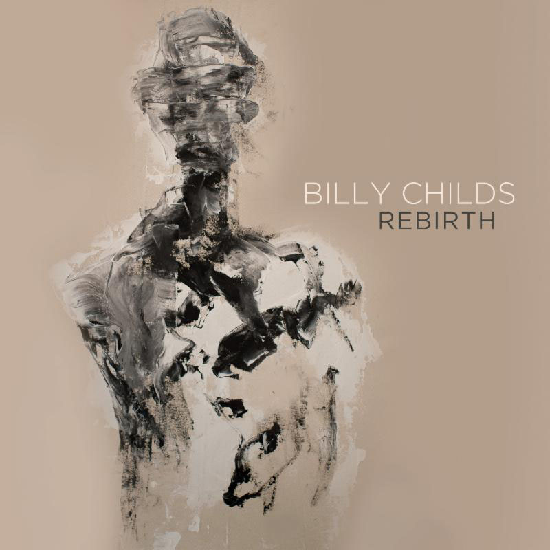 "Billy Childs: ""Rebirth"""