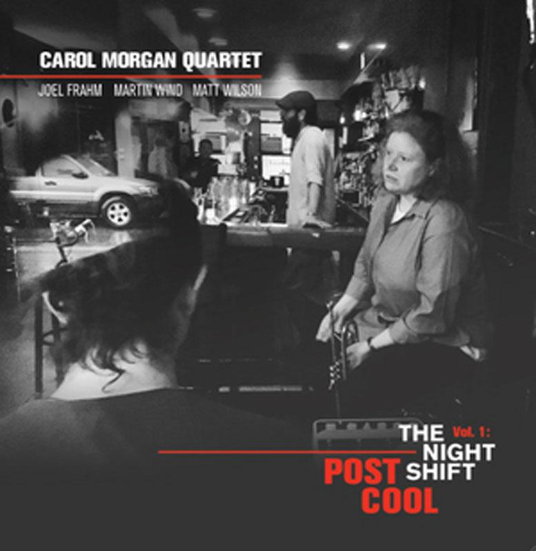 """Carol Morgan Quartet: """"Post Cool, Vol. 1: The Night Shift"""""""
