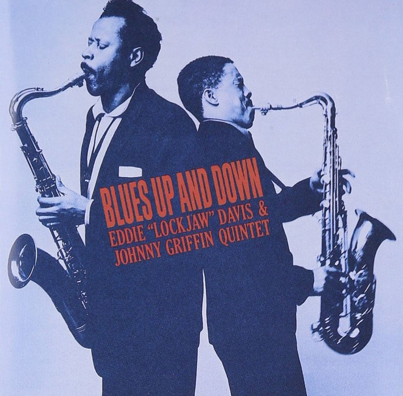 "Eddie ""Lockjaw"" Davis and Johnny Griffin Quintet: ""Blues Up and Down"""