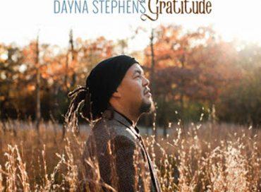 Dayna Stephens: Gratitude (Contagious)