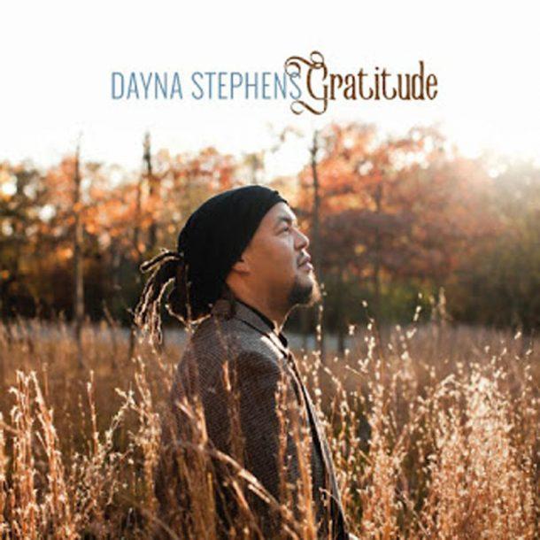 """Dayna Stephens: """"Gratitude"""""""