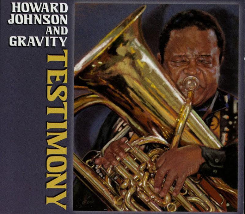 """Howard Johnson and Gravity: """"Testimony"""""""