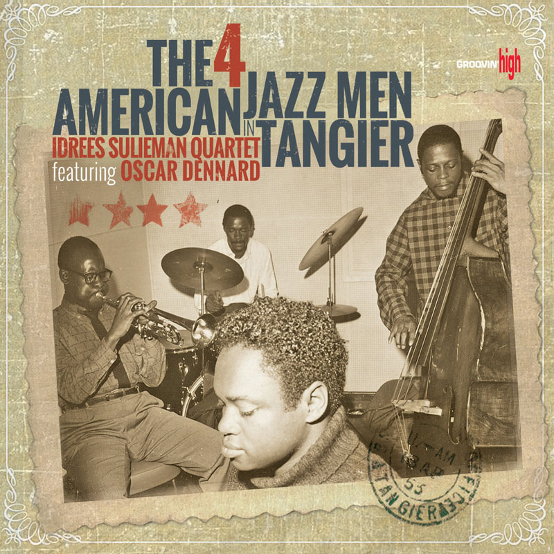 "Idrees Sulieman Quartet Feat. Oscar Dennard: ""The 4 American Jazz Men in Tangier"""