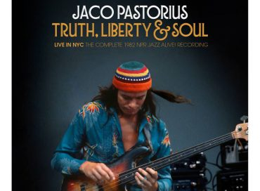 Jaco Pastorius: Truth, Liberty & Soul: Live in NYC (Resonance)