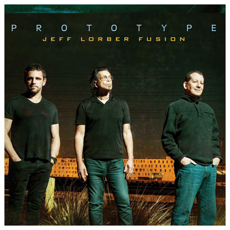 "Jeff Lorber Fusion: ""Prototype"""