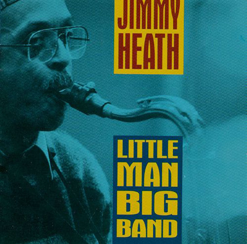 "Jimmy Heath: ""Little Man Big Band"""