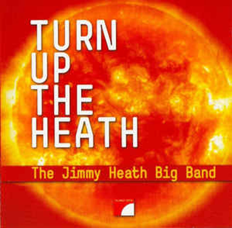 "The Jimmy Heath Big Band: ""Turn Up the Heath"""