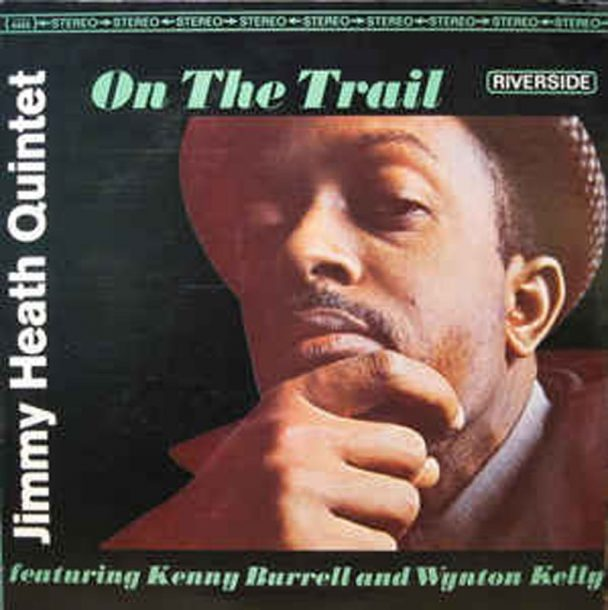 "Jimmy Heath Quintet: ""On the Trail"""