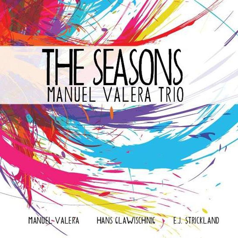 "Manuel Valera Trio: ""The Seasons"""