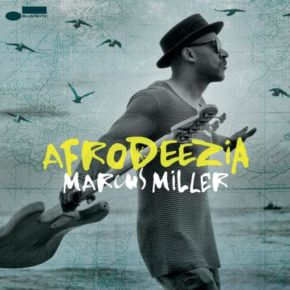 "Win a copy of Marcus Miller's ""Afrodeezia"" album!"