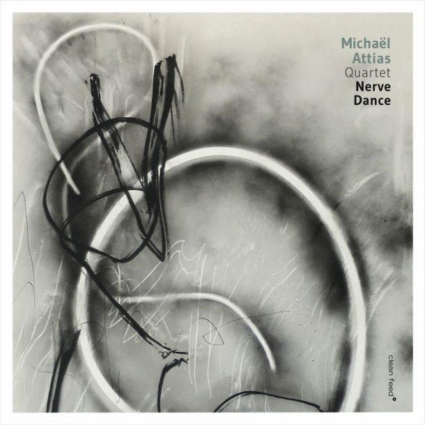 """Michaël Attias Quartet: """"Nerve Dance"""""""