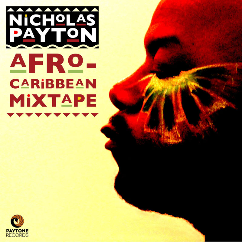 "Nicholas Payton: ""Afro-Caribbean Mixtape"""