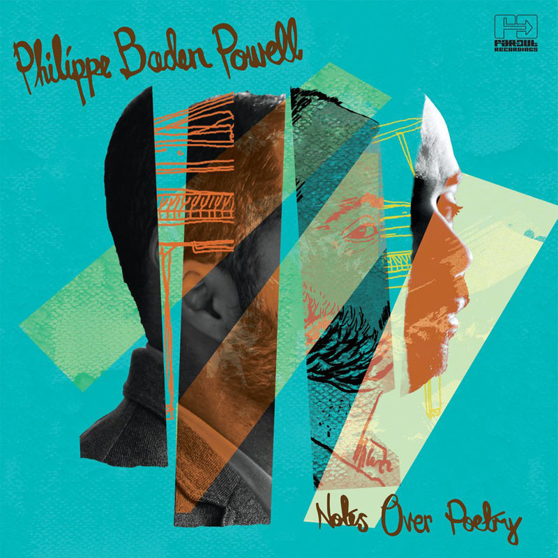 """Philippe Baden Powell: """"Notes Over Poetry"""""""
