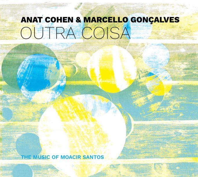 """Anat Cohen & Marcello Gonçalves: """"Outra Coisa"""""""