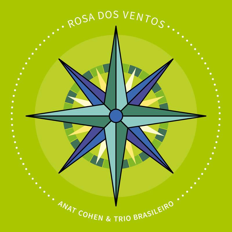 """Anat Cohen & Trio Brasileiro """"Rosa Dos Ventos"""""""