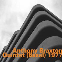 Anthony Braxton: Quintet (Basel) 1977 (HatHut)