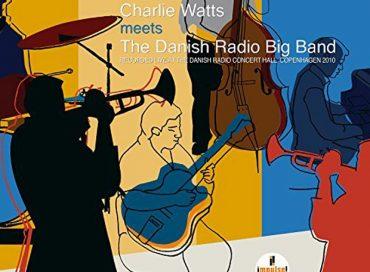 Charlie Watts Meets the Danish Radio Big Band (Impulse!)
