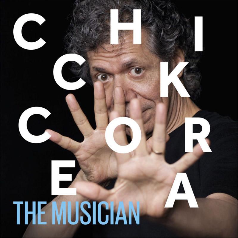 """Chick Corea: """"The Musician"""""""