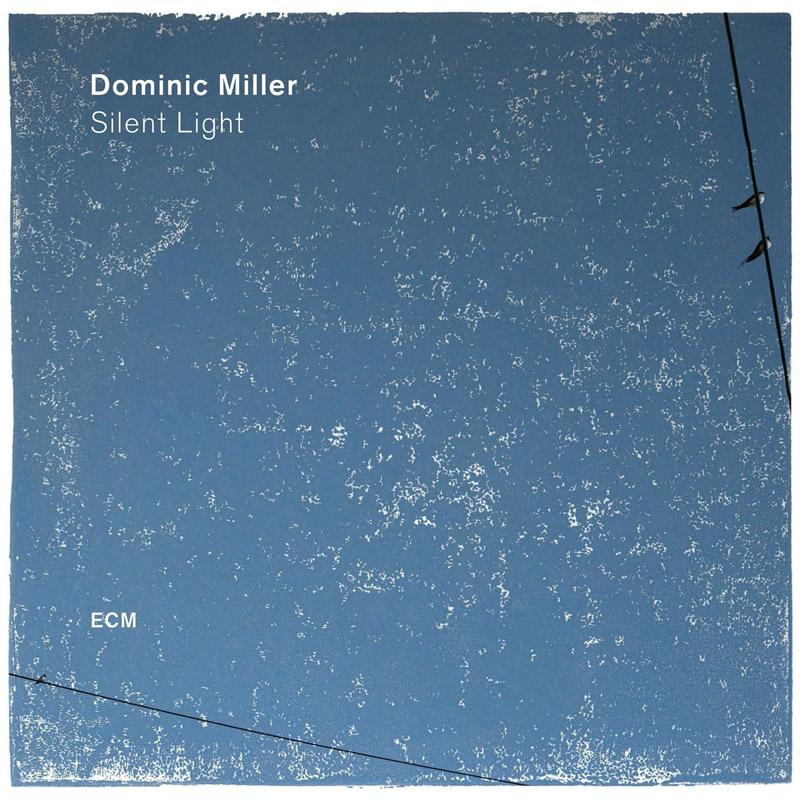 """Dominic Miller: """"Silent Light"""""""