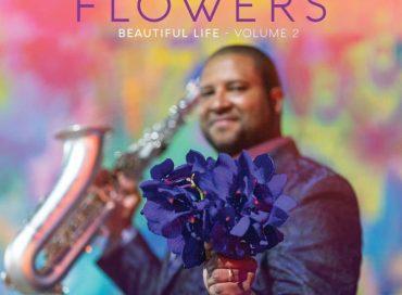 Jimmy Greene: Flowers: Beautiful Life—Volume 2 (Mack Avenue)