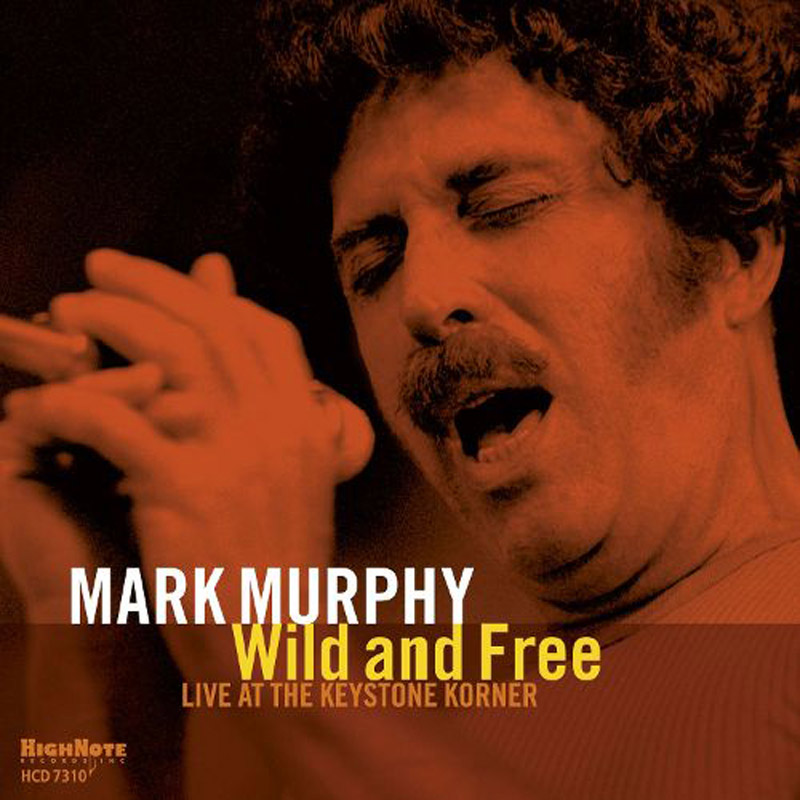 "Mark Murphy: ""Wild and Free: Live at the Keystone Corner"""