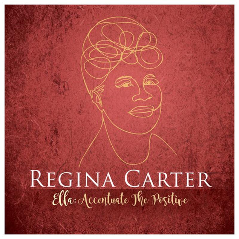 "Regina Carter: ""Ella: Accentuate the Positive"""