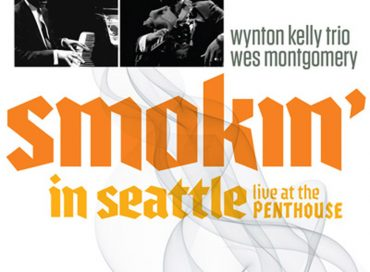 Wynton Kelly Trio/Wes Montgomery: Smokin' in Seattle (Resonance)