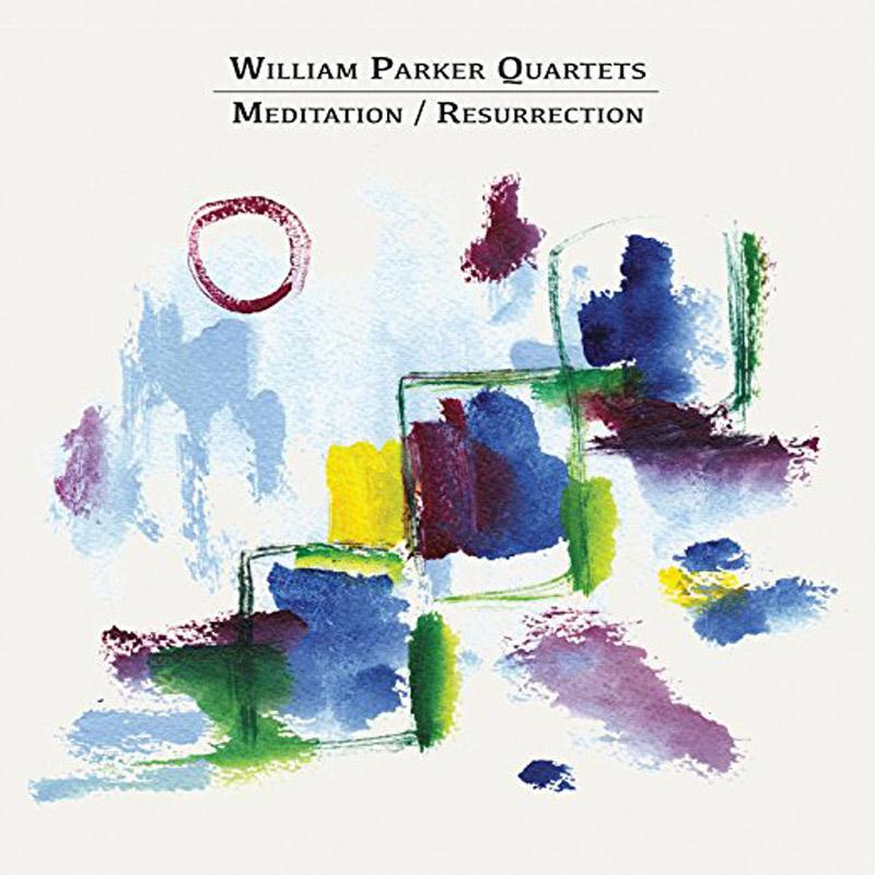 "William Parker Quartets: ""Meditation/Resurrection"""