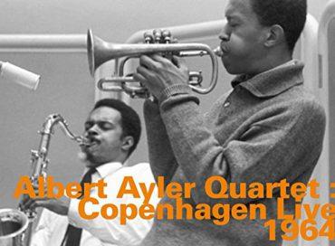Albert Ayler Quartet: Copenhagen Live 1964 (HatHut)