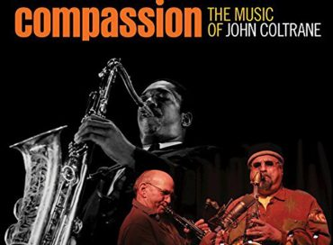 Dave Liebman/Joe Lovano: Compassion: The Music of John Coltrane (Resonance)