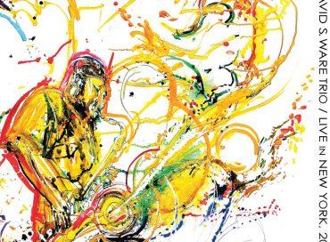 David S. Ware Trio: Live in New York, 2010 (AUM Fidelity)