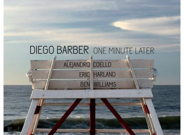 Diego Barber: One Minute Later (Sunnyside)