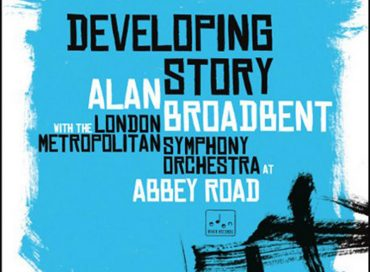 Alan Broadbent With the London Metropolitan Symphony Orchestra: Developing Story (Eden River)