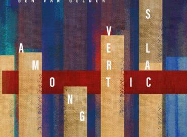 Ben van Gelder: Among Verticals (bvg)