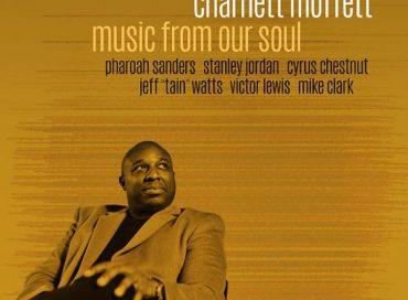 Charnett Moffett: Music From Our Soul (Motéma)