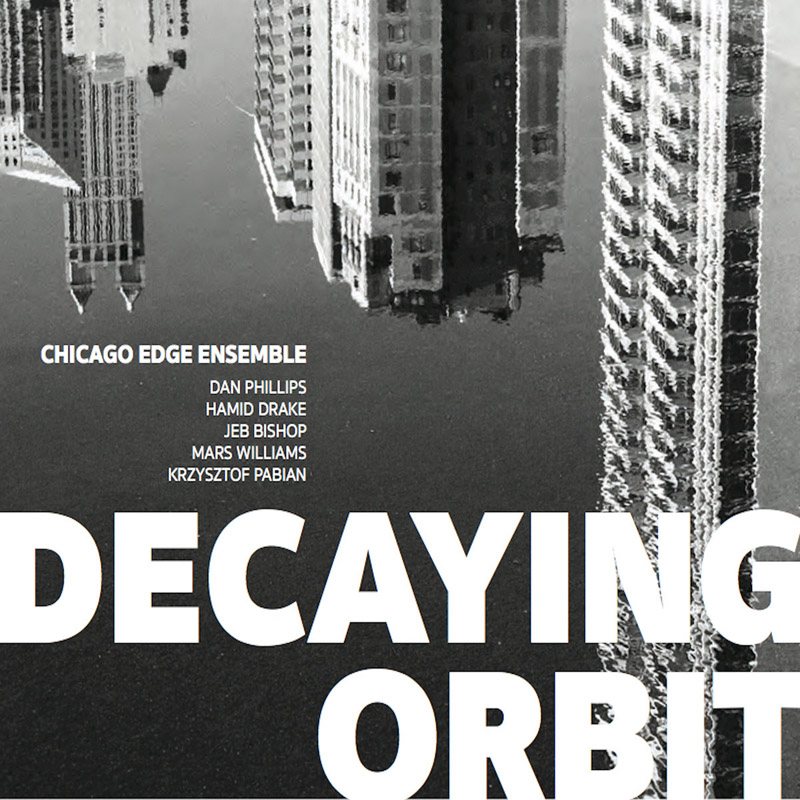 Cover of Decaying Orbit by Chicago Edge Ensemble
