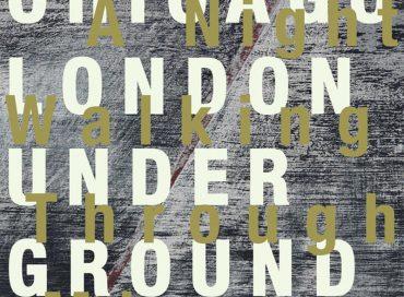Chicago/London Underground: A Night Walking Through Mirrors (Cuneiform)