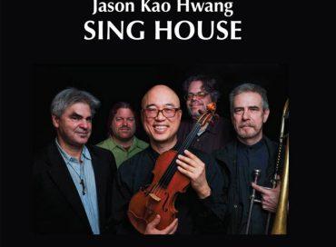 Jason Kao Hwang: Sing House (Euonymus)