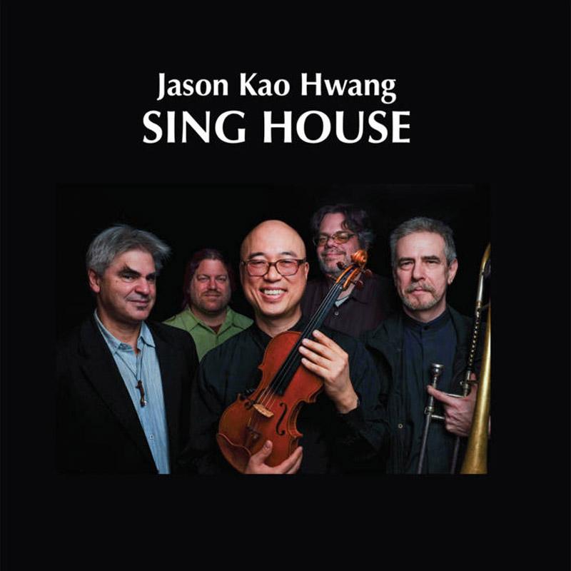 Cover of Jason Kao Hwang album Sing House