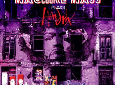 Machine Mass: Machine Mass Plays Hendrix (MoonJune)