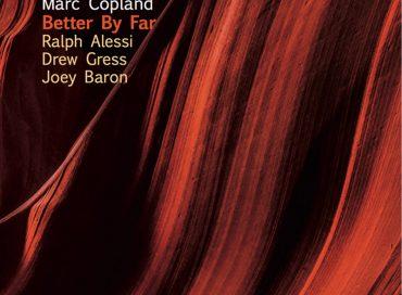 Marc Copland: Better by Far (InnerVoice)