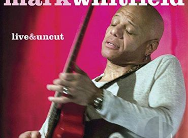 Mark Whitfield: Live & Uncut (Chesky)