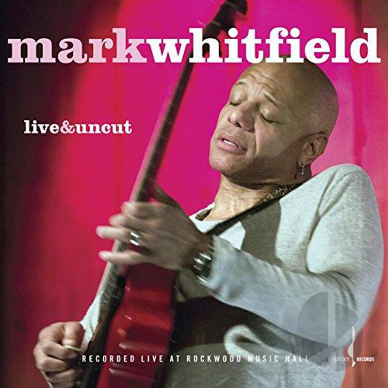 """Cover of Mark Whitfield album """"Live and Uncut"""""""