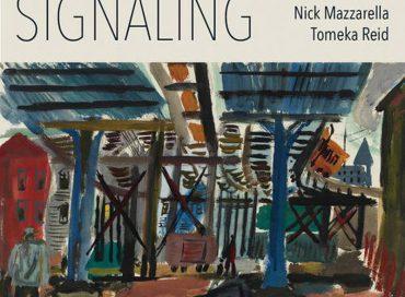 Nick Mazzarella and Tomeka Reid: Signaling (Nessa)