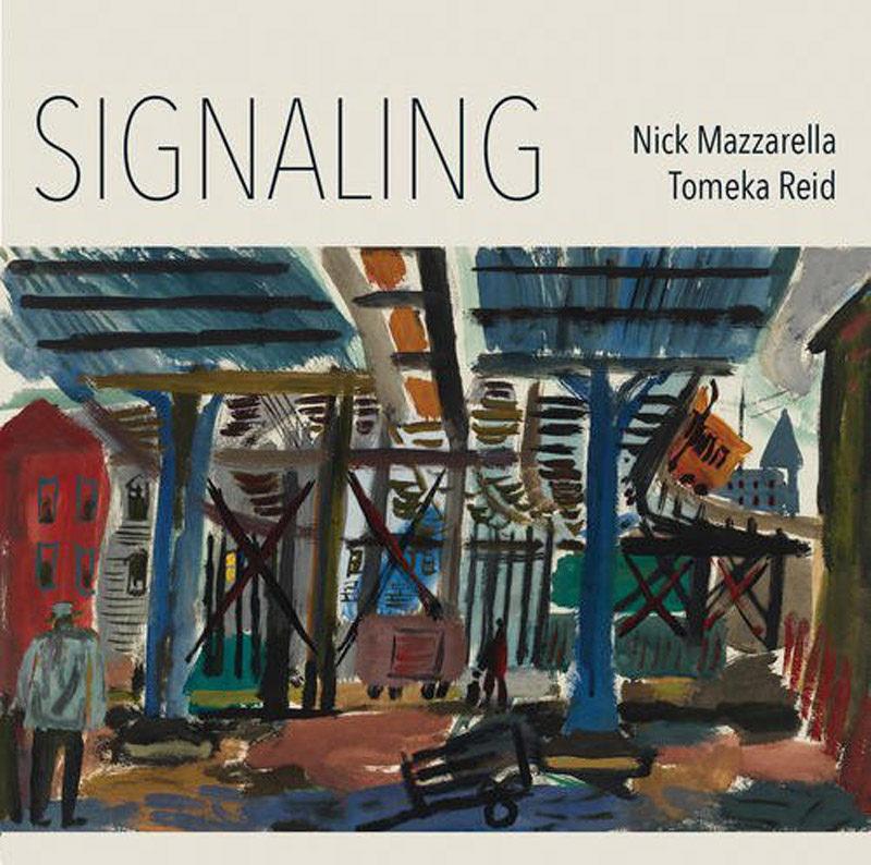 "Cover of Nick Mazzarella and Tomeka Reid album ""Signaling"""