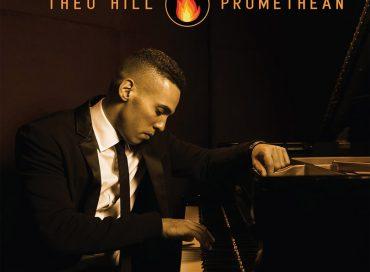 Theo Hill: Promethean (Posi-Tone)