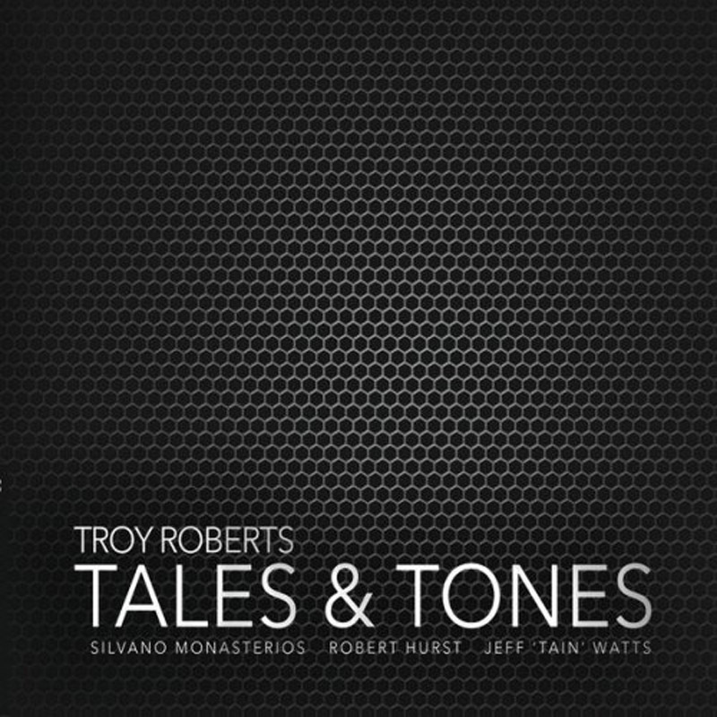 Cover of Troy Roberts album Tales and Tones